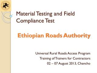 Material Testing and Field Compliance Test