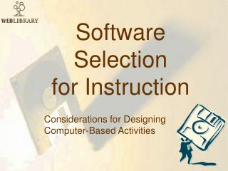 Software  Selection for Instruction