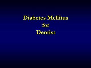 Diabetes Mellitus for Dentist