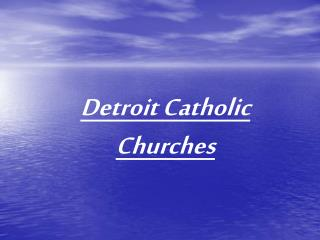 Detroit Catholic Churches