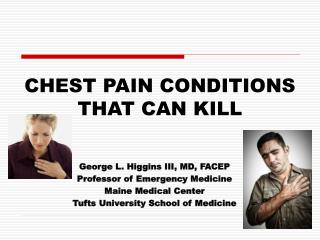 CHEST PAIN CONDITIONS THAT CAN KILL