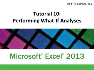 Tutorial 10:  Performing What-If Analyses
