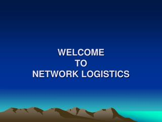 WELCOME TO NETWORK LOGISTICS