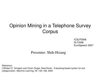 Opinion Mining in a Telephone Survey Corpus
