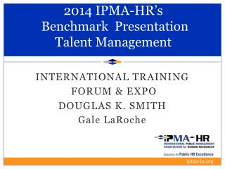 2014 IPMA-HR's  Benchmark  Presentation Talent Management
