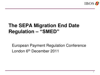 "The SEPA Migration End Date Regulation – ""SMED"""