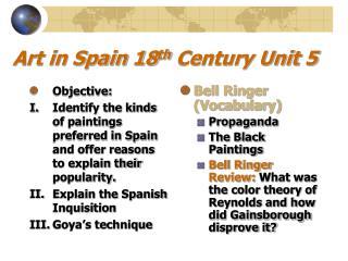 Art in Spain 18 th Century Unit 5