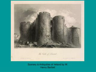 Scenery & Antiquities of Ireland by W. Henry Bartlett