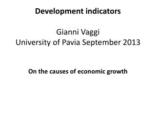 Development indicators Gianni  Vaggi University of  Pavia  September  2013