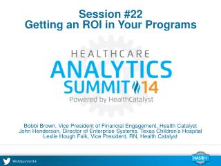 Session #22 Getting  an ROI  in Your Programs