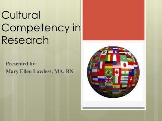 Presented by: Mary Ellen Lawless, MA, RN