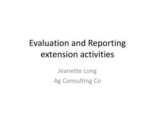 Evaluation and Reporting  extension activities