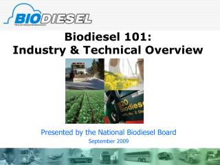 Biodiesel 101: Industry & Technical Overview