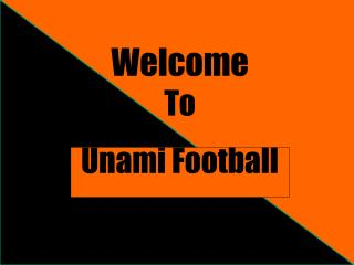 Welcome To Unami Football