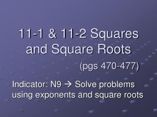 11-1 & 11-2 Squares and Square Roots (pgs 470-477)