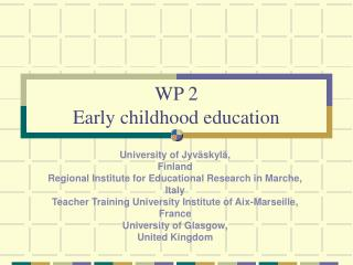 WP 2  Early childhood education
