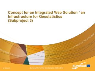 Concept for an Integrated Web Solution / an Infrastructure for Geostatistics (Subproject 3)