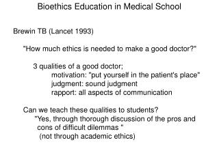 "Brewin TB (Lancet 1993)      ""How much ethics is needed to make a good doctor?"""