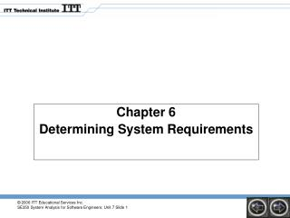 Chapter 6  Determining System Requirements