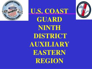 U.S. COAST GUARD  NINTH  DISTRICT AUXILIARY EASTERN REGION