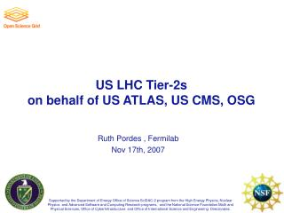US LHC Tier-2s on behalf of US ATLAS, US CMS, OSG