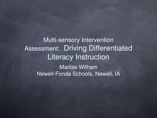 Multi-sensory Intervention Assessment:   Driving Differentiated Literacy Instruction