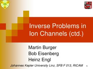 Inverse Problems in Ion Channels (ctd.)