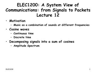 ELEC1200: A System View of Communications: from Signals to Packets Lecture 12
