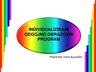INDIVIDUALIZIRANI ODGOJNO OBRAZOVNI PROGRAM