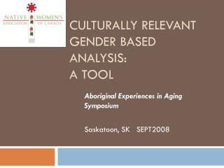 culturally relevant gender based analysis:  a tool