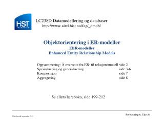 Objektorientering i ER-modeller EER-modeller Enhanced Entity Relationship Models