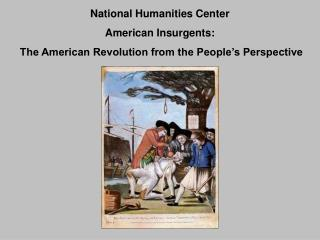 National Humanities Center American Insurgents: