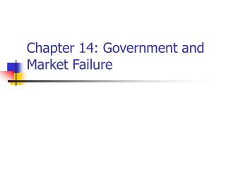 Chapter 14: Government and Market Failure