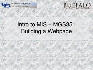 Intro to MIS – MGS351 Building a Webpage