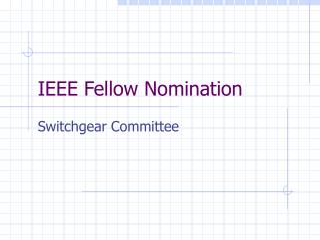 IEEE Fellow Nomination