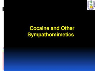 Cocaine and Other  Sympathomimetics