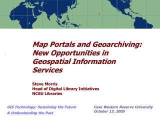 GIS Technology: Sustaining the Future & Understanding the Past