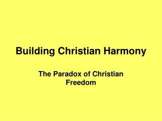 Building Christian Harmony
