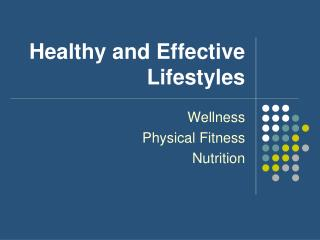 Healthy and Effective Lifestyles