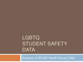 LGBTQ  Student SAFETY DATA