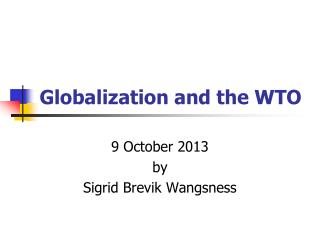 Globalization and the WTO