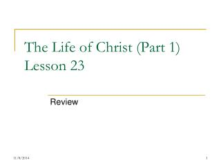 The Life of Christ (Part 1) Lesson 23