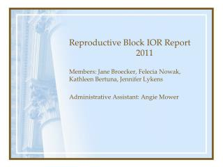 Reproductive Block IOR Report 			2011