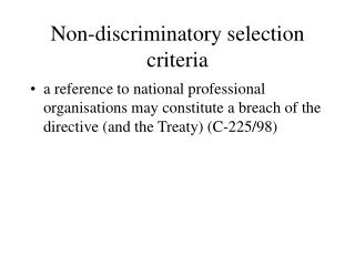 Non-discriminatory selection criteria