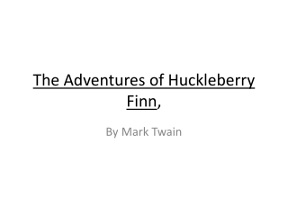 Reading Check: Chapters 12-16 Describe life on the raft for Huck and Jim.