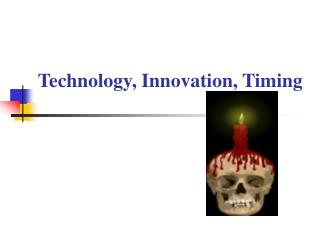 Technology, Innovation, Timing