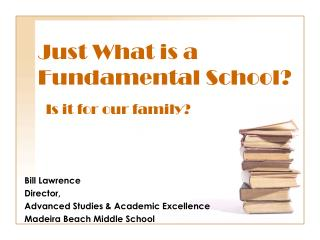 Just What is a Fundamental School?