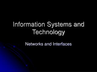 Information Systems and Technology
