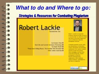 What to do and Where to go: Strategies & Resources for Combating Plagiarism