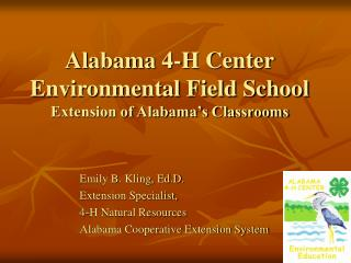 Alabama 4-H Center Environmental Field School Extension of Alabama's Classrooms